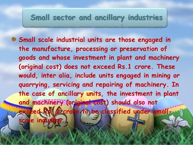 contribution of small scale industries in indian economy Opportunities, issues & challenges parthajeet das  and their contribution in india's economic growth and  establishment of small industries development bank.