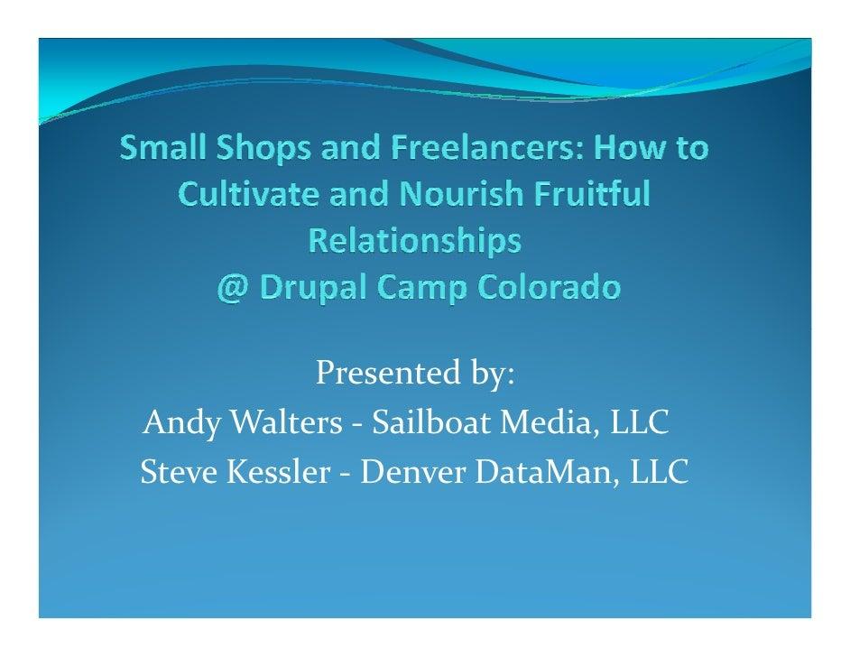 Presented by: Andy Walters - Sailboat Media, LLC Steve Kessler - Denver DataMan, LLC