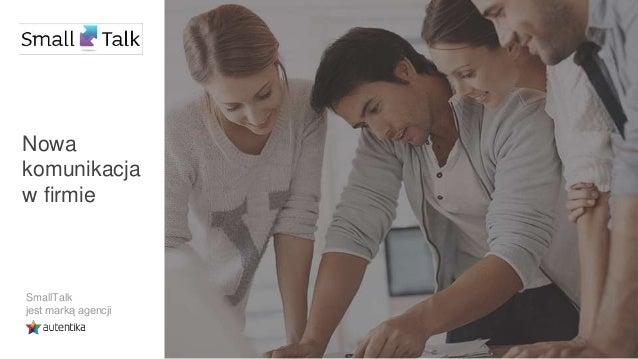 SmallTalk jest marką agencji Nowa komunikacja w firmie