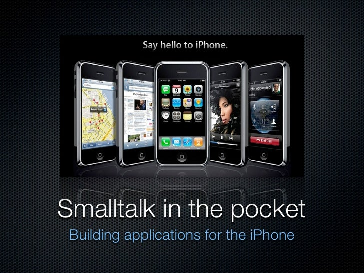 Smalltalk in the pocket  Building applications for the iPhone