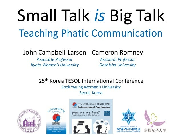 Small	Talk	is	Big	Talk	