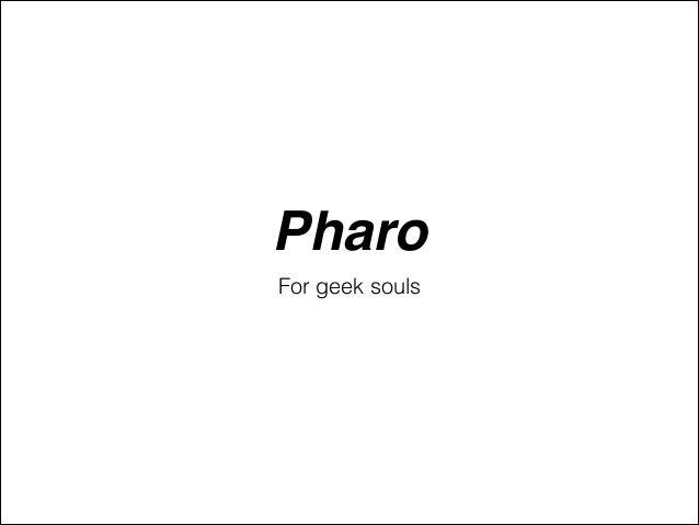 Pharo For geek souls