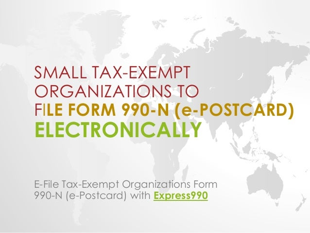FILE FORM 990-N FOR TAX EXEMPT ORGANIZATIONS