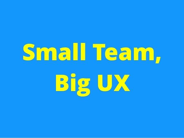 @_davestadler Small Team, Big UX