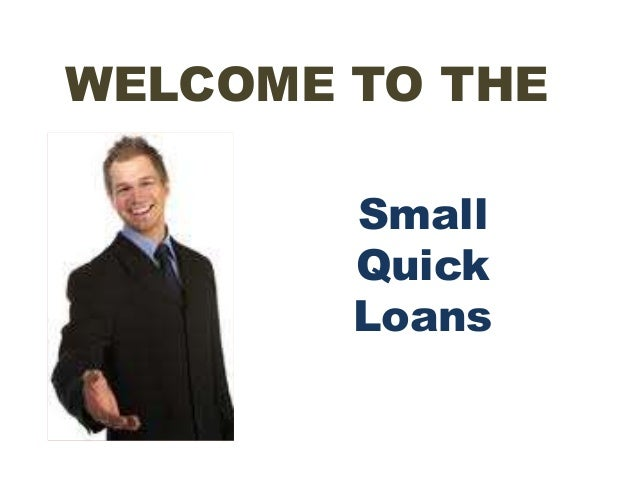Small Quick Loans