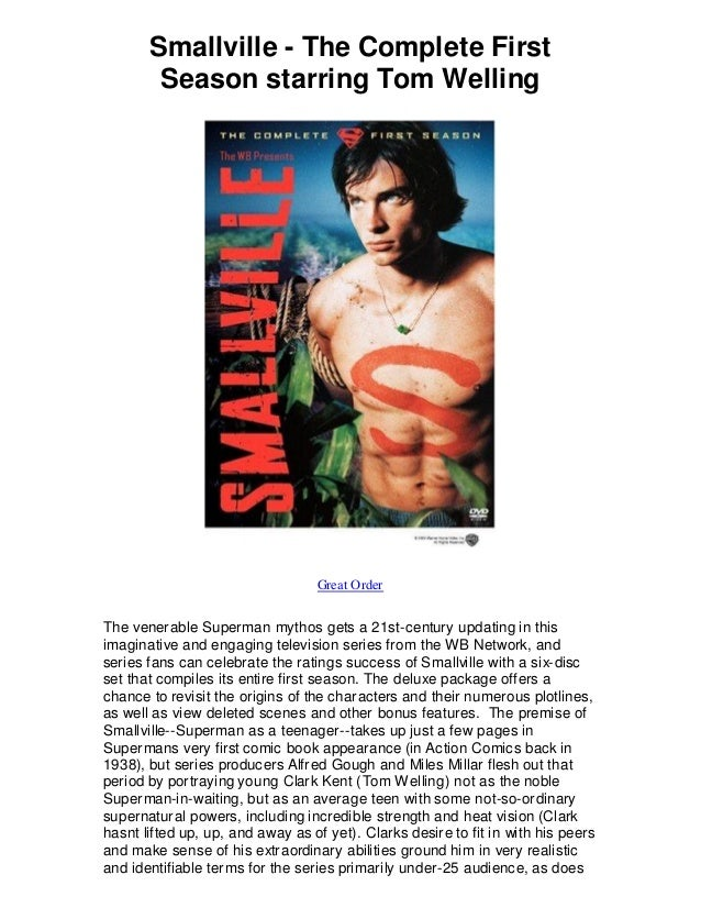 Smallville - The Complete First Season starring Tom Welling Great Order The venerable Superman mythos gets a 21st-century ...