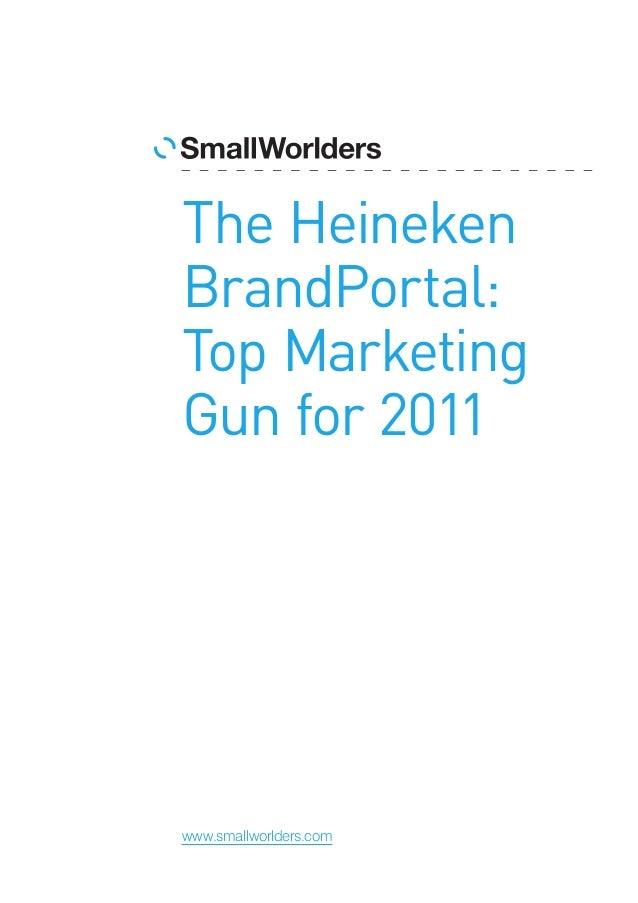The Heineken BrandPortal: Top Marketing Gun for 2011  www.smallworlders.com