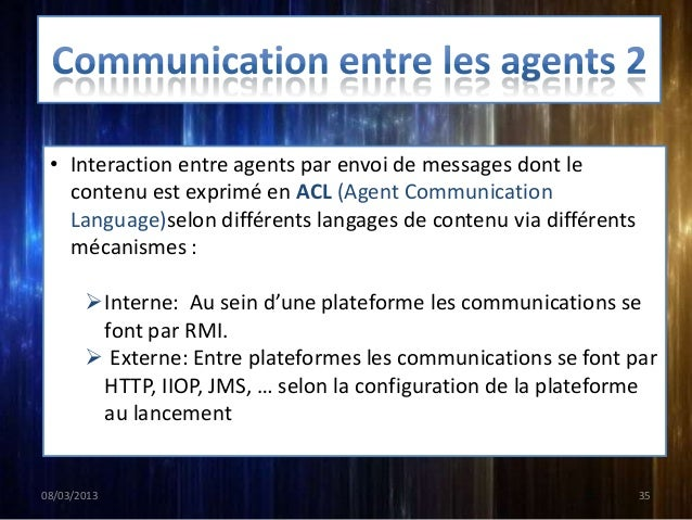 4. Identification des agents        Le nom d'un agent :          <nom-agent>@<nom-plate-forme>          Doit être globale...