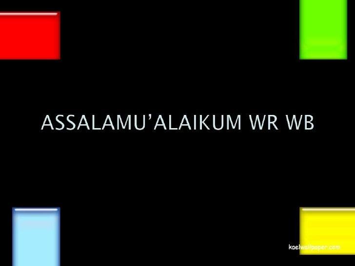 ASSALAMU'ALAIKUM WR WB<br />