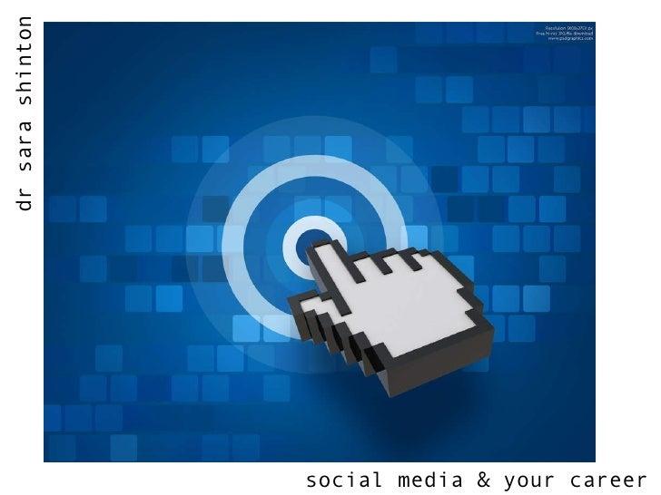 social media & your career dr sara shinton