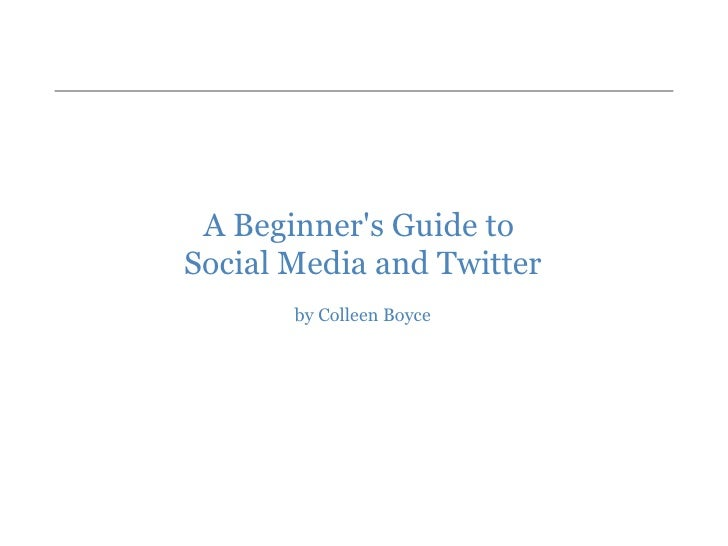 A Beginner's Guide to  Social Media and Twitter by Colleen Boyce