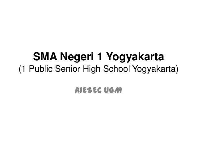 SMA Negeri 1 Yogyakarta(1 Public Senior High School Yogyakarta)              AIESEC UGM