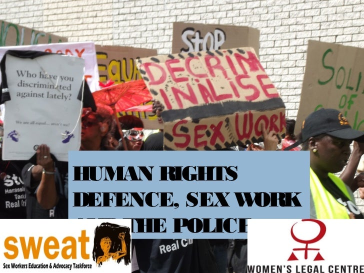 HUMAN RIGHTSDEFENCE, SEX W ORKAND THE POLICE