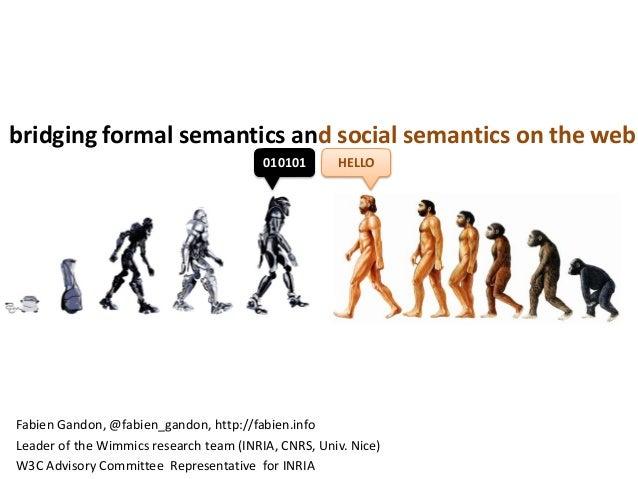 bridging formal semantics and social semantics on the web 010101  HELLO  Fabien Gandon, @fabien_gandon, http://fabien.info...