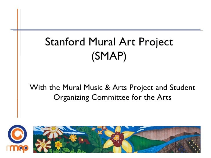 Stanford Mural Art Project (SMAP) With the Mural Music & Arts Project and Student Organizing Committee for the Arts