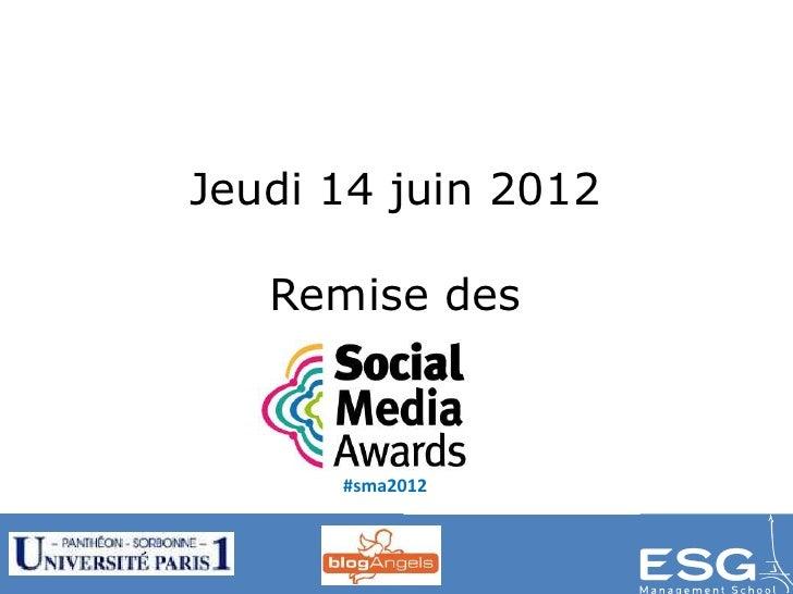Jeudi 14 juin 2012   Remise des      #sma2012