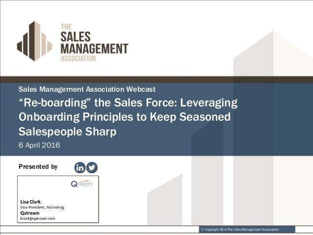 """© Copyright 2016 The Sales Management Association. Sales Management Association Webcast 6 April 2016 Presented by """"Re-boar..."""