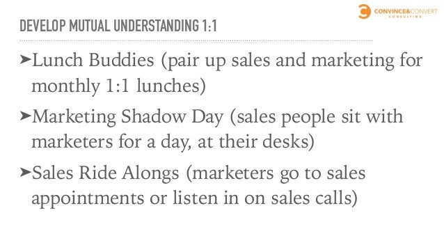DEVELOP MUTUAL UNDERSTANDING ➤Cross-functional experience is key. The best marketers have also been in sales.