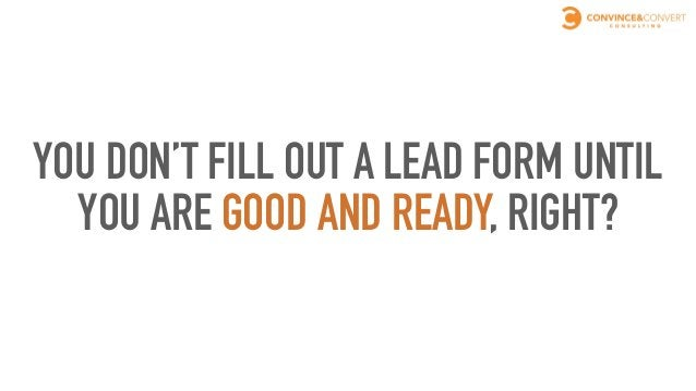 SO WHY DO WE TRY TO CONVINCE OUR PROSPECTS TO BECOME A LEAD AT THE TOP OF THE FUNNEL?