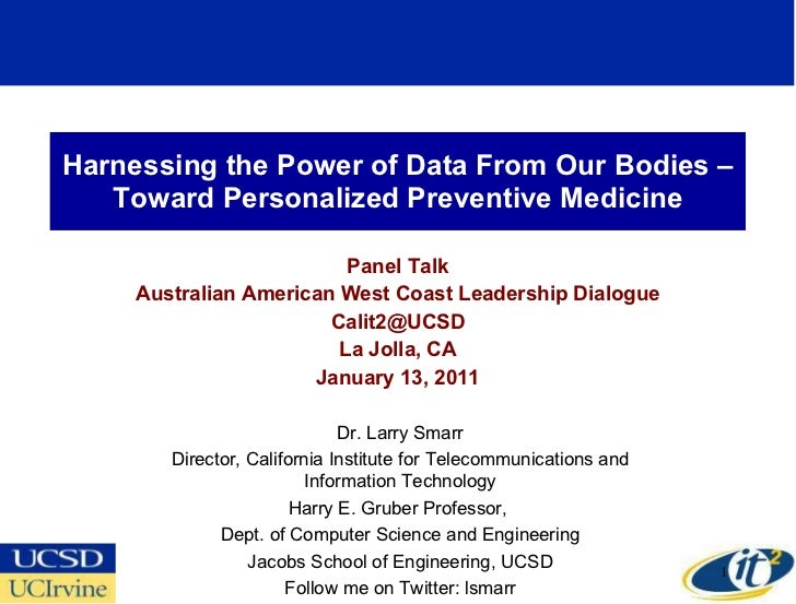 Harnessing the Power of Data From Our Bodies –Toward Personalized Preventive Medicine Panel Talk Australian American West ...