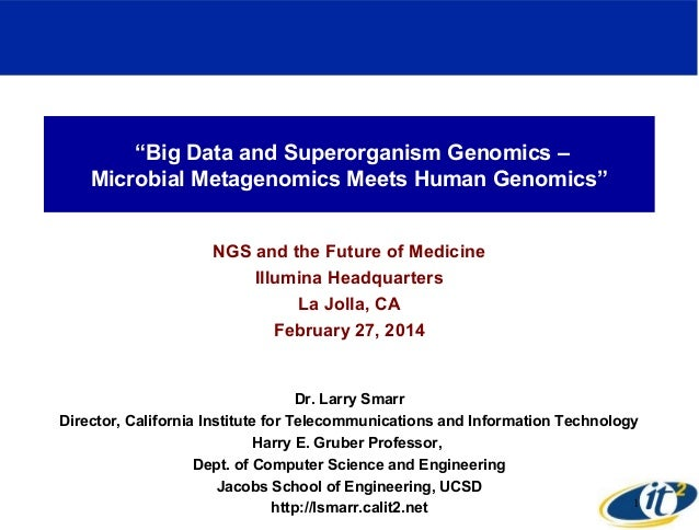 """Big Data and Superorganism Genomics –  Microbial Metagenomics Meets Human Genomics""  NGS and the Future of Medicine  Illu..."