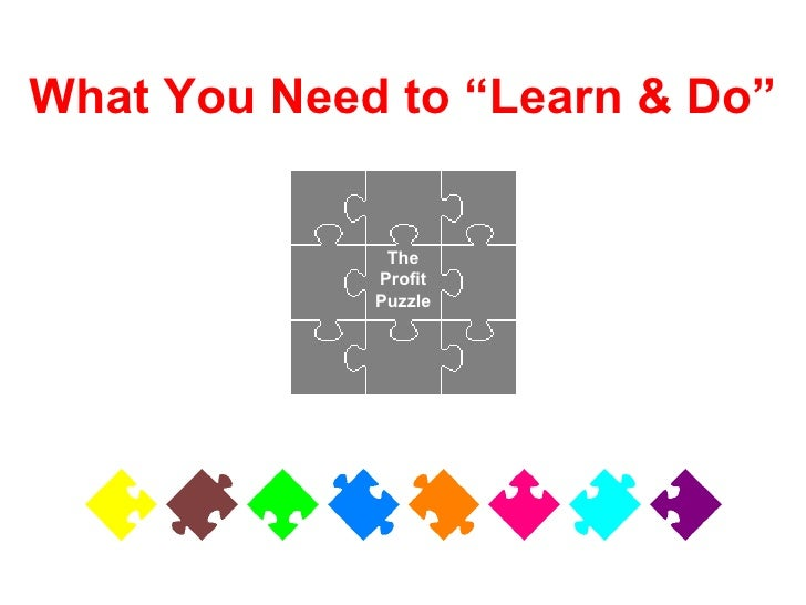 """The Profit Puzzle What You Need to """"Learn & Do"""""""