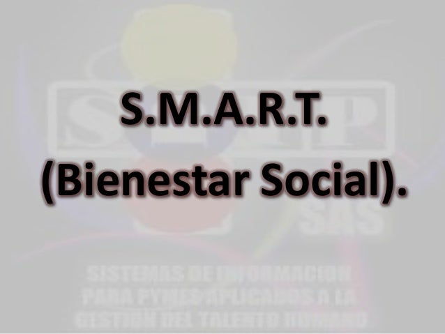 S.M.A.R.T. (Bienestar Social).