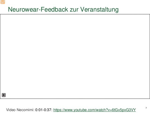 Neurowear-Feedback zur Veranstaltung 2 Video Necomimi: 0:01-0:37: https://www.youtube.com/watch?v=6tGx5pxG3VY