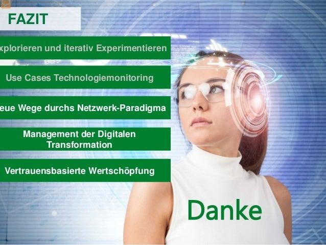 38 eue Wege durchs Netzwerk-Paradigma Management der Digitalen Transformation Vertrauensbasierte Wertschöpfung FAZIT xplor...