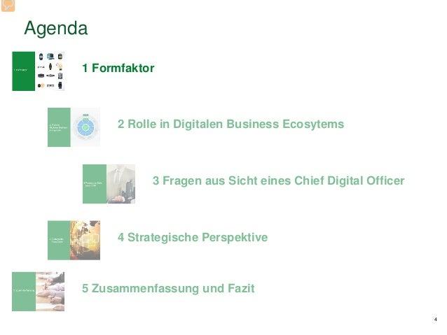 Agenda 4 1 Formfaktor 2 Rolle in Digitalen Business Ecosytems 3 Fragen aus Sicht eines Chief Digital Officer 4 Strategisch...