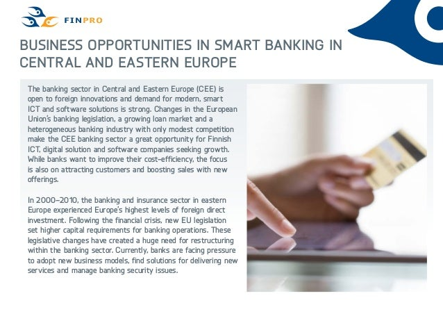 Business Opportunities in Smart Banking in Central and Eastern Europe The banking sector in Central and Eastern Europe (CE...