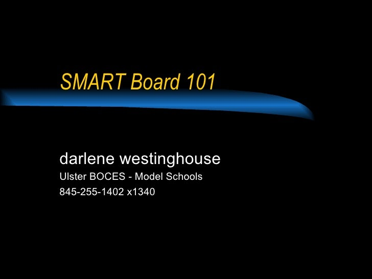 SMART Board 101 darlene westinghouse Ulster BOCES - Model Schools 845-255-1402 x1340