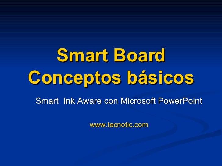 Smart Board Conceptos básicos Smart  Ink Aware con Microsoft PowerPoint www.tecnotic.com