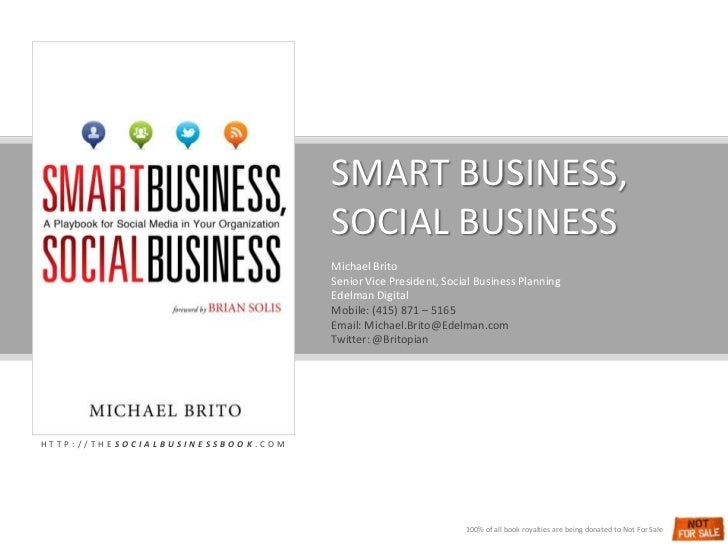 SMART BUSINESS, <br />SOCIAL BUSINESS<br />Michael Brito<br />Senior Vice President, Social Business Planning<br />Edelman...