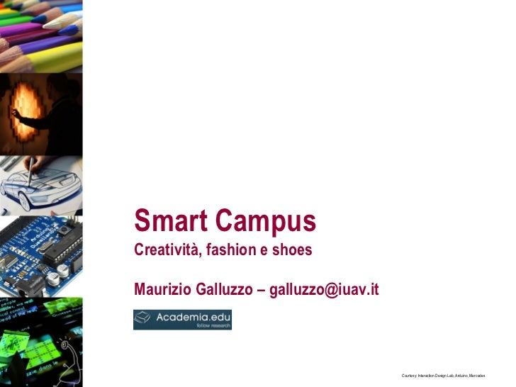 Smart Campus Creatività, fashion e shoes   Maurizio Galluzzo – galluzzo@iuav.it