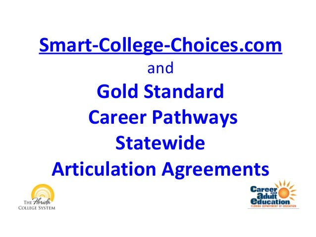 Smart-College-Choices.com           and      Gold Standard     Career Pathways        Statewide Articulation Agreements