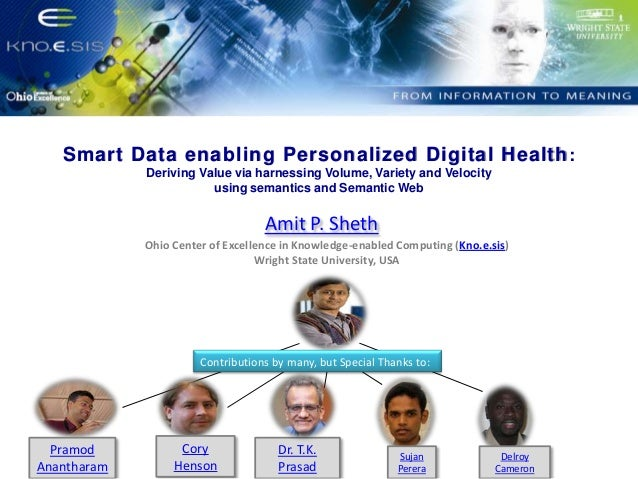 Put Knoesis Banner  Smart Data enabling Personalized Digital Health : Deriving Value via harnessing Volume, Variety and Ve...