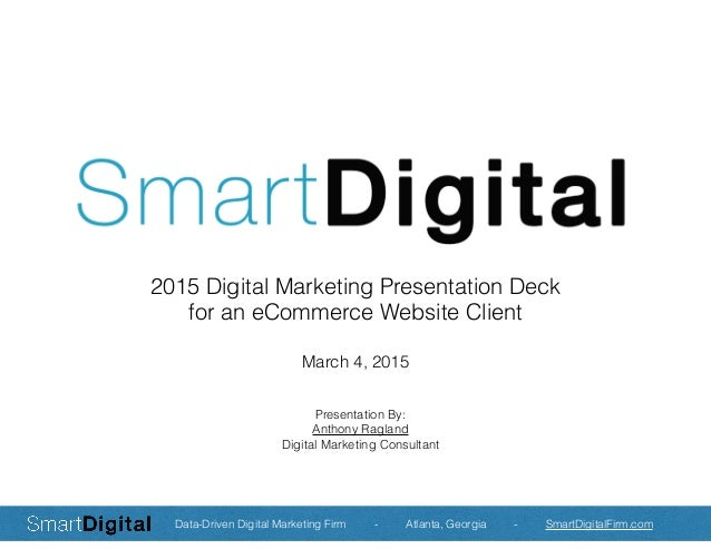 2015 Digital Marketing Presentation Deck for an eCommerce Website Client