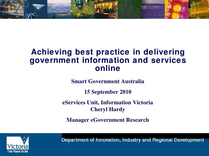 Achieving best practice in delivering government information and services online Smart Government Australia 15 September 2...