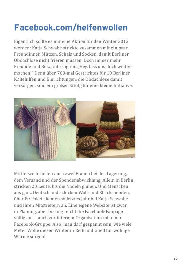 25 Facebook.com/helfenwollen Eigentlich sollte es nur eine Aktion für den Winter 2013 werden: Katja Schwabe strickte zusam...