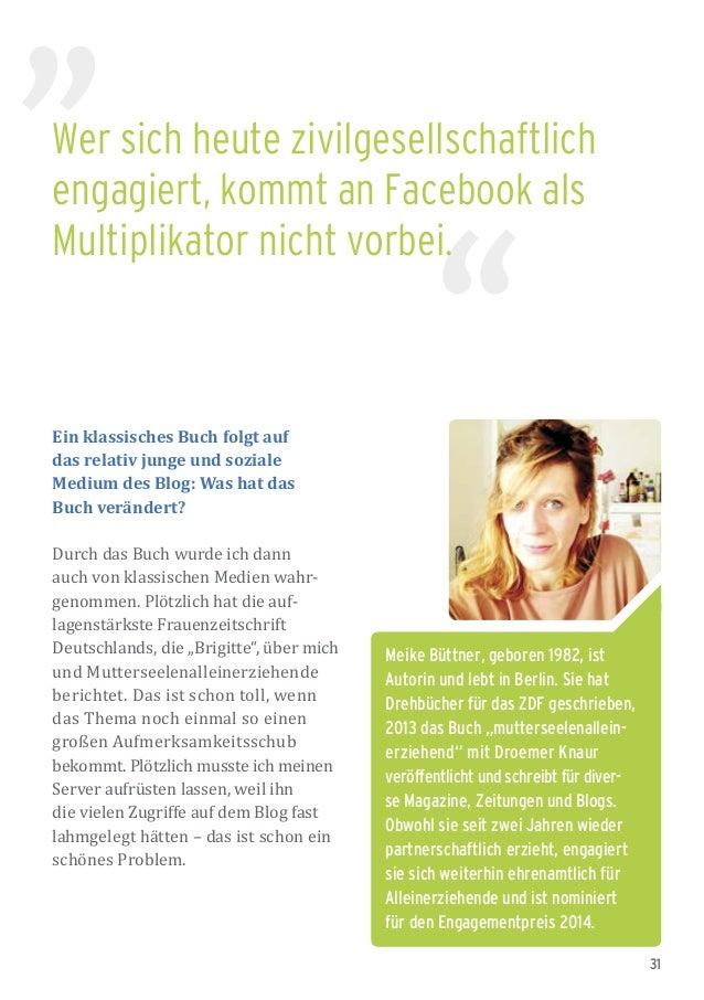 31 Meike Büttner, geboren 1982, ist Autorin und lebt in Berlin. Sie hat Drehbücher für das ZDF geschrieben, 2013 das Buch ...