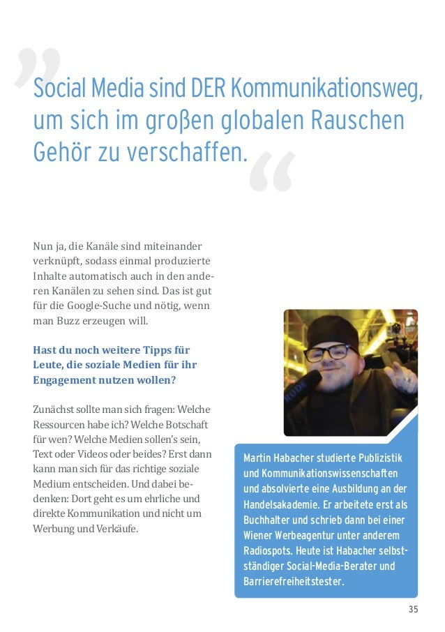 35 SocialMediasindDERKommunikationsweg, um sich im großen globalen Rauschen Gehör zu verschaffen. Martin Habacher studiert...