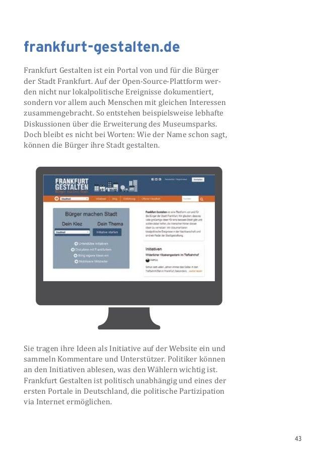 43 frankfurt-gestalten.de Frankfurt Gestalten ist ein Portal von und für die Bürger der Stadt Frankfurt. Auf der Open-Sour...