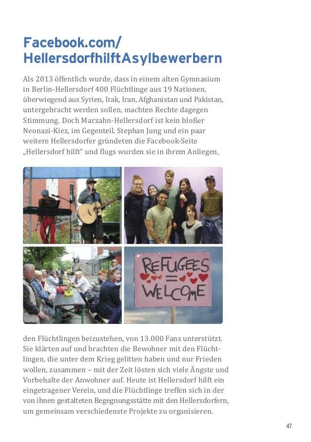 47 Facebook.com/ HellersdorfhilftAsylbewerbern Als 2013 öffentlich wurde, dass in einem alten Gymnasium in Berlin-Hellersd...