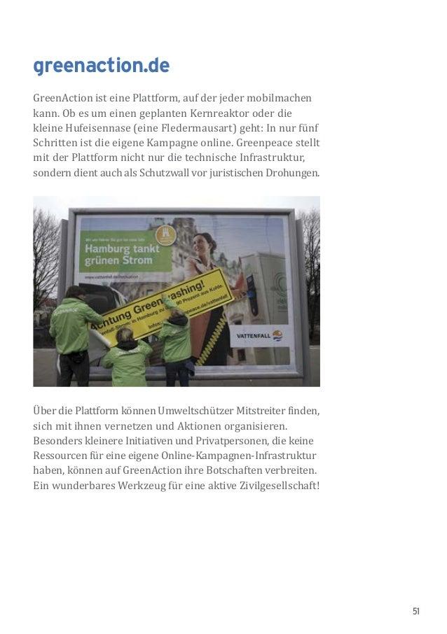 51 greenaction.de GreenAction ist eine Plattform, auf der jeder mobilmachen kann. Ob es um einen geplanten Kernreaktor ode...