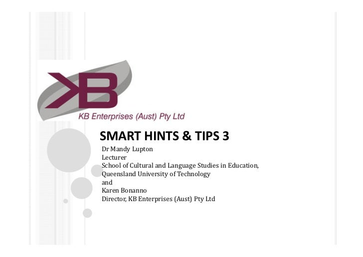 SMART HINTS & TIPS 3Dr Mandy LuptonLecturerSchool of Cultural and Language Studies in Education,Queensland University of T...