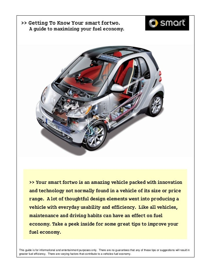 >> Getting To Know Your smart fortwo.        A guide to maximizing your fuel economy.        >> Your smart fortwo is an am...