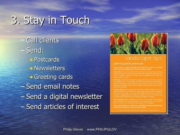 <ul><ul><li>Call clients  </li></ul></ul><ul><ul><li>Send: </li></ul></ul><ul><ul><ul><li>Postcards </li></ul></ul></ul><u...