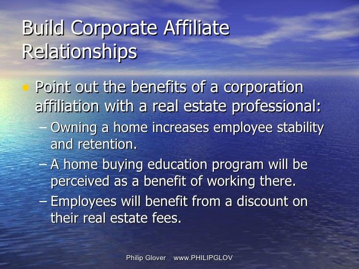 <ul><li>Point out the benefits of a corporation affiliation with a real estate professional: </li></ul><ul><ul><li>Owning ...