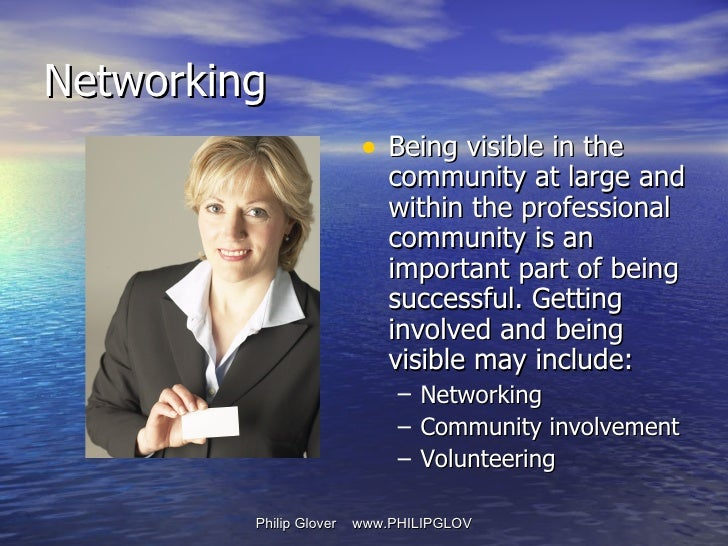 <ul><li>Being visible in the community at large and within the professional community is an important part of being succes...